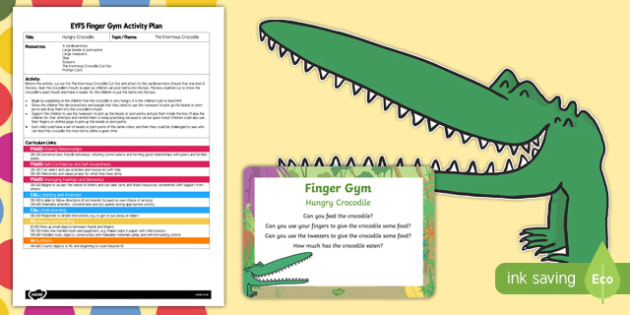 EYFS Hungry Crocodile Finger Gym Plan and Resource Pack to Support Teaching on The Enormous Crocodile