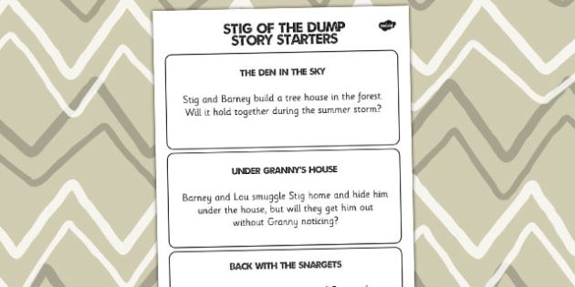 Stig of the Dump Story Writing Activity Story Starters - Stig