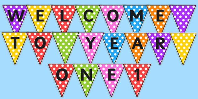 Welcome to Year One Bunting - bunting, welcome, year one, welcome to year one, welcome bunting, year one bunting, welcome year one, display bunting