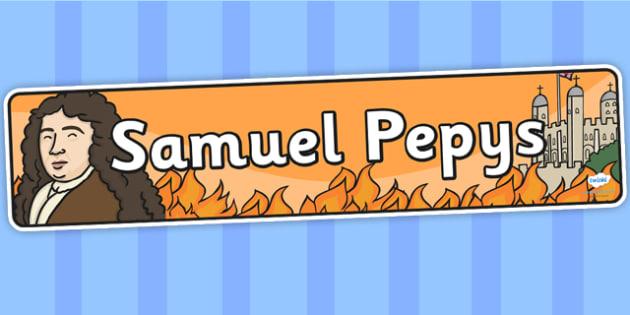 Samuel Pepys Display Banner - Samuel Pepys, display, banner, display banner, display header, themed banner, classroom banner, classroom display, header