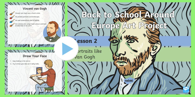 KS1 Back to School Around Europe Art Project Portraits Like Van Gogh PowerPoint - around europe, famous artists, Vincent Van Gogh, all about me, painting