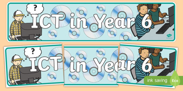 ICT in Year 6 Display Banner - ict, year 6, display banner, display, banner, computing