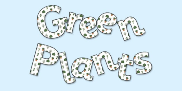 'Green Plants' Display Lettering - green plants, green plants lettering, green plants display, green plants display letters, living things, plants, ks2