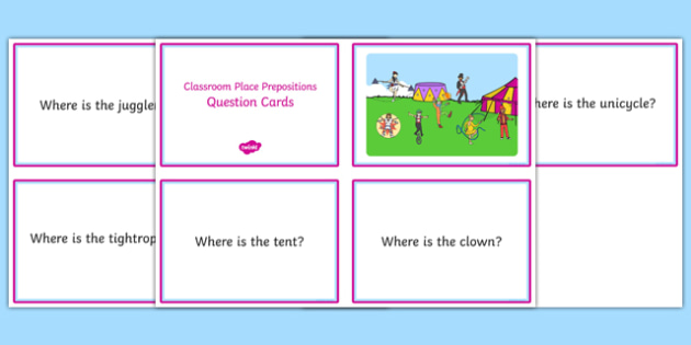 Circus Place Prepositions Question Cards - circus, place, prepositions, question cards
