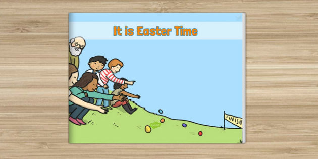 It Is Easter Time EYFS Story eBook - EYFS, KS1, Early Years, festival, celebration, Understanding the World, Literacy, Christianity