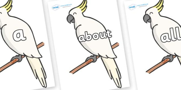 100 High Frequency Words on Cockatoos - High frequency words, hfw, DfES Letters and Sounds, Letters and Sounds, display words