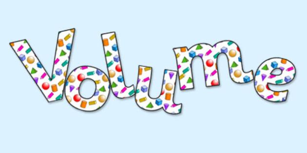 'Volume' Display Lettering - volume lettering, volume, volume display, volume themed lettering, volume display header, ks2 maths display, ks2 numeracy