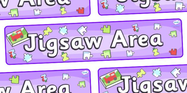 Jigsaw Area Display Banner - jigsaw area, puzzle area, jigsaw, classroom signs, classroom banner
