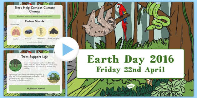 Earth Day 2016 Assembly Presentation - Earth Day 2016, Earth, trees, trees for the Earth, awareness, assembly, April 22nd, KS2, key stage 2, event, assemblies