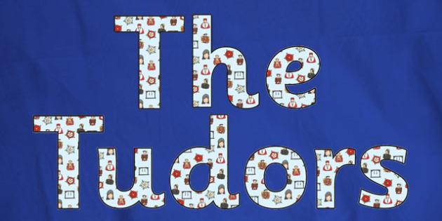 'The Tudors' Display Lettering - the tudors, tudors, tudors lettering, tudors display, tudors letters, the tudors cut out letters, tudor history, tudors ks2