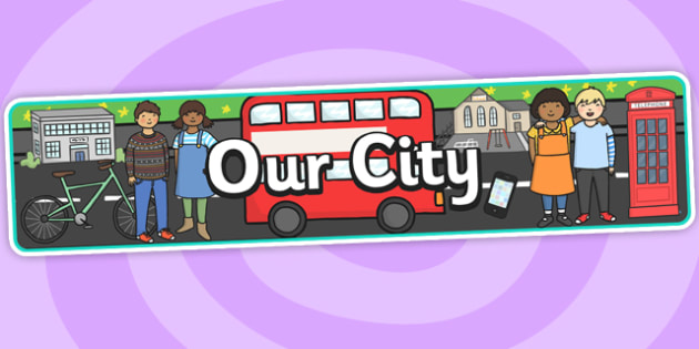 Our City Display Banner - our city, display, banner, display banner, city, city banner, themed banner, themed header, headers display headers