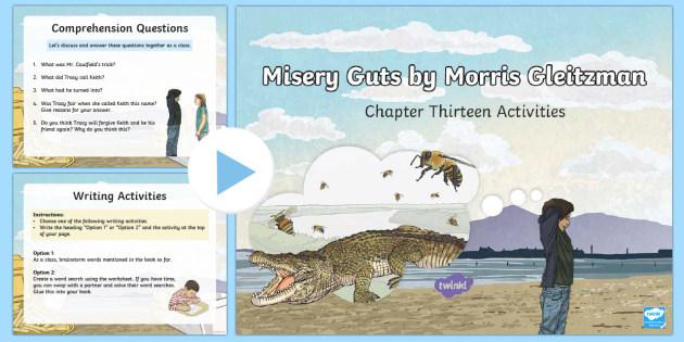 Chapter 13 Activities to Support Teaching on Misery Guts by Morris Gleitzman PowerPoint - Literacy, powerpoint, literature, australian curriculum, literature, novel study, misery guts by mor