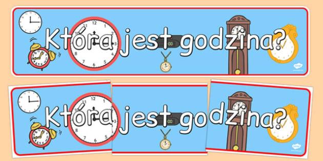 Banner na gazetkę Która jest godzina po polsku - czas - polish, time, clock, class display