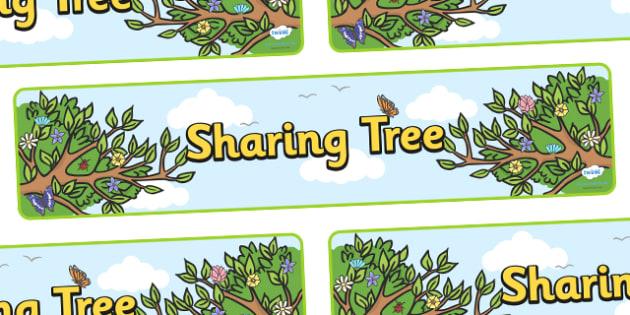 Sharing Tree Display Banner - sharing tree, sharing, share, how to share, display, banner, sign, poster, good behaviour, friendship, relationship, friendly, kind, behaviour, smile, polite, helpful, gentle, kind, happy