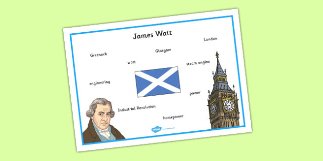 Scottish Significant Individuals James Watt Word Mats - james, watt, scotland, scot, scots, famous, history, hero, heroes, cfe, curriculum, excellence, words, writing, mat