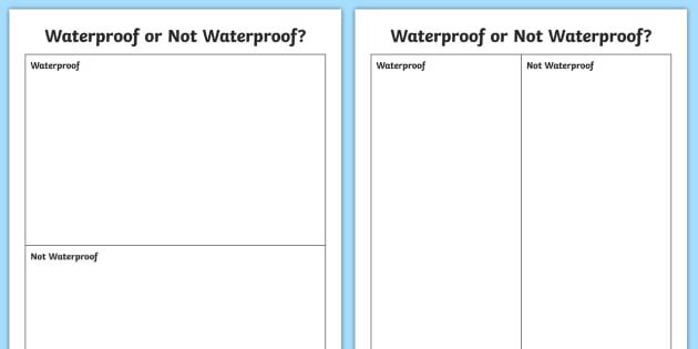 Waterproof or Not Waterproof Sorting Table - waterpoof or not waterproof, waterproof materials, materials investigation, scienfic investigation, ks2 science, ks2