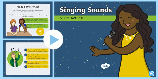 Singing Sounds STEM PowerPoint - Make a Noise, Vibration, Sounds, Voice, Singing, vocal, chord, high, low, sound waves