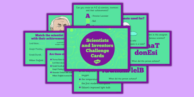 Scientists and Inventors Challenge Cards - living things, conservation, sound, Alexander Graham Bell, gas, changing state, oxygen, temperature, Kelvin, electricity, Thomas Edison, toothpaste, teeth