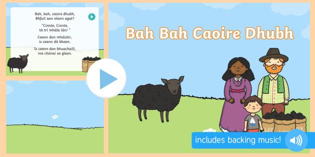Bah, Bah Caoire Dhubh Song PowerPoint Gaeilge - Gaeilge Song Lyrics, traditional Irish songs, amhrán, tradisiúnta, Baa Baa Black Sheep, Bah bah bl - Gaeilge Song Lyrics, traditional Irish songs, amhrán, tradisiúnta, Baa Baa Black Sheep, Bah bah bl