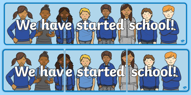 We Have Started School Display Banner - starting school, banner, display, first day at school