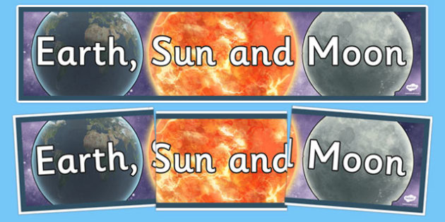 Earth Sun And Moon Display Banner - sun, earth, moon,he Earth, the Sun, display, banner, sign, poster, the Moon, planets, different planets, solar system