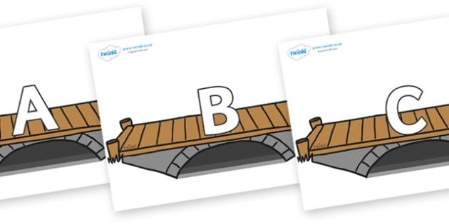 A-Z Alphabet on Bridges - A-Z, A4, display, Alphabet frieze, Display letters, Letter posters, A-Z letters, Alphabet flashcards