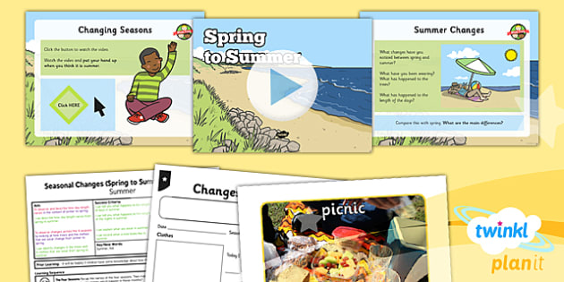 PlanIt - Science Year 1 - Seasonal Changes (Spring and Summer) Lesson 4: Spring to Summer Lesson Pack - planit