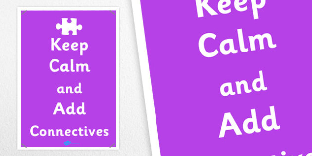 Keep Calm and Add Connectives Poster - poster, display, calm