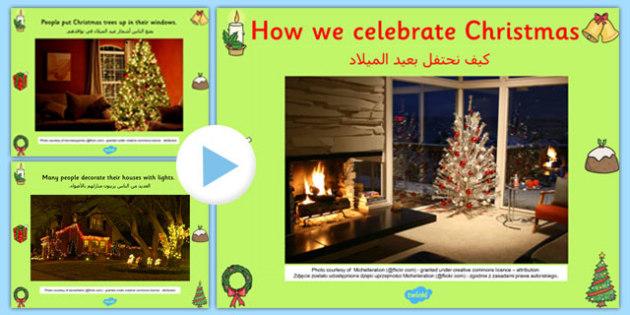How We Celebrate Christmas PowerPoint Arabic Translation - presentation, information, activity, ks1, key stage 1, ks2, festive, topic, december, winter,