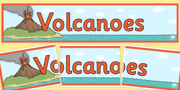 Volcanoes Display Banner- volcanoes, volganoe, display, banner, sign, poster, geography, KS2, fire, lava, explosion, explode, mountain