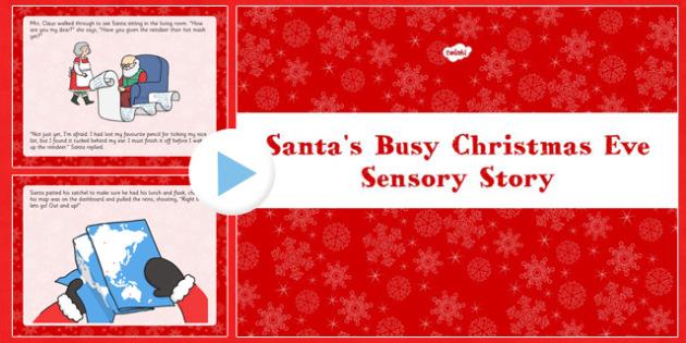 Santa's Busy Christmas Eve Sensory Story PowerPoint - santa, busy, christmas eve, sensory story, powerpoint