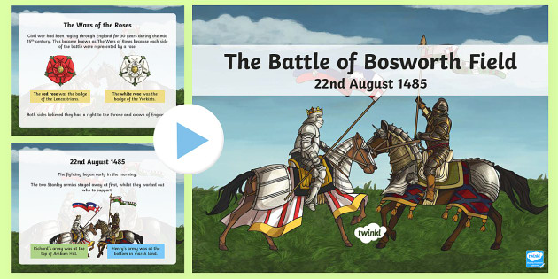 The Battle of Bosworth PowerPoint - KS2, Battle of Bosworth, Richard III, Henry Tudor, 1485, Leicester, monarchy, English king,