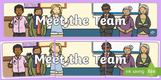 Meet The Team Display Banner - team, teachers, new class, new teacher, new year, new school, introduce, introduction, people, staff