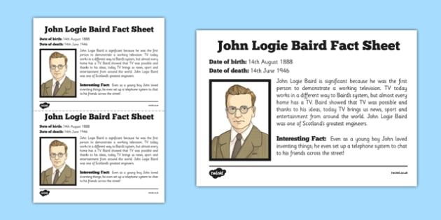 Scottish Significant Individuals John Logie Baird Fact Sheet - Scottish significant individual, television, invention, engineer, broadcast, Scottish history