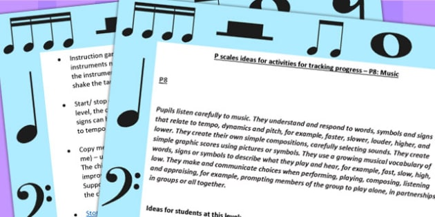 P Scales Ideas for Activities for Tracking Progress P8 Music