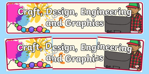 Craft Design Engineering and Graphics Display Banner CfE - banner