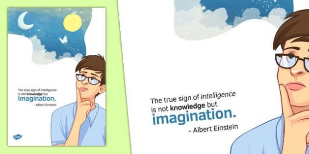 The True Sign of Intelligence Is Not Knowledge, But Imagination Display Poster - albert einstein, display, poster