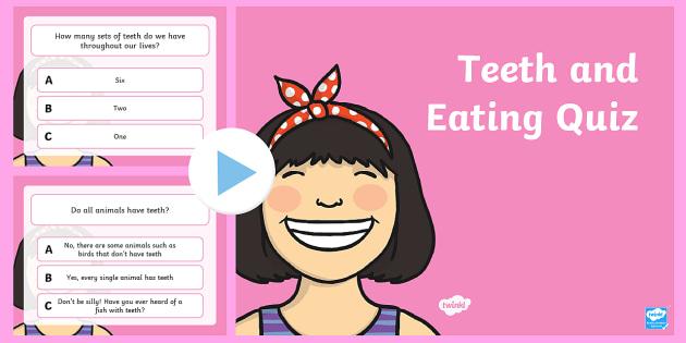Teeth and Eating PowerPoint Quiz - teeth, eating, health