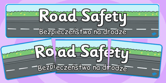 Road Safety Display Banner Polish Translation - polish, road safety, display banner, display