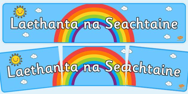 Irish Days of the Week Banner - display, weekly, header, board, title, colourful, ks1, ks2, early years , Gaeilge