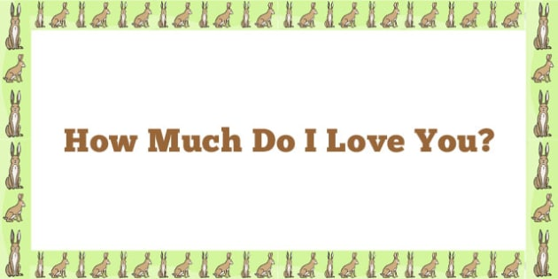 How Much Do I Love You Display Borders - How, Much, Love, Display