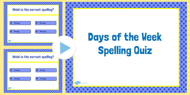 Days of the Week Spelling Quiz PowerPoint - spelling aid, quizzes