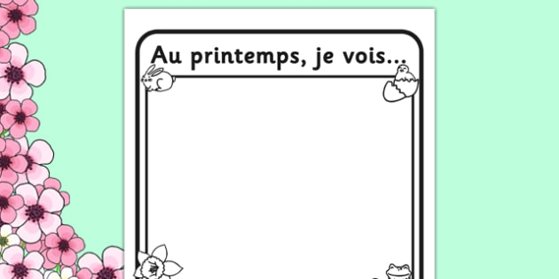 Au printemps, je vois... Writing Frame French - french, in the spring, spring, seasons, writing frame, writing template, writing guide, writing aid, line guide, writing guide