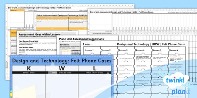 D&T: Felt Phone Cases UKS2 Unit Assessment Pack