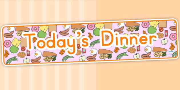 Todays Dinner Display Banner - food, food display, eating, health