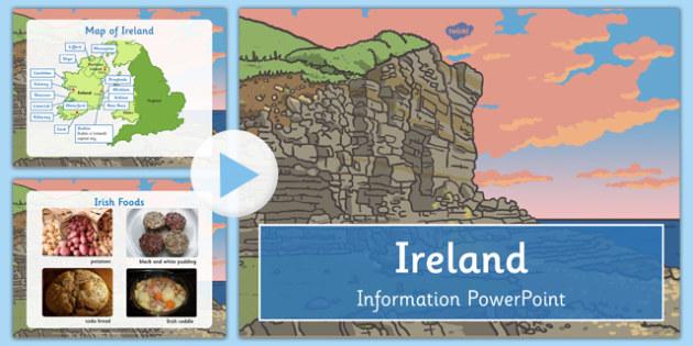 Ireland Information Powerpoint - Irish, geography, UK, Britain, British, local, knowledge