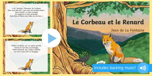 Le Corbeau et le Renard PowerPoint - KS2, French, Fables, animals, moral, Jean de La Fontaine, literature, reading, crow, fox, raven, cor