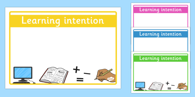 Editable 'Learning Intention' Display Signs - Learning  intention,  criteria, learning objective, Editable sign, display, poster