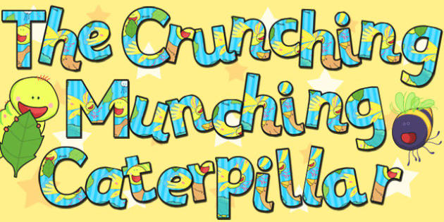 Display Lettering to Support Teaching on The Crunching Munching Caterpillar - letters