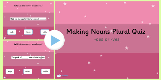 Making a Noun Plural Using an  oes or  ves Ending SPaG PowerPoint